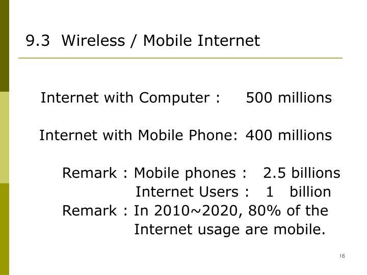 9.3  Wireless / Mobile Internet