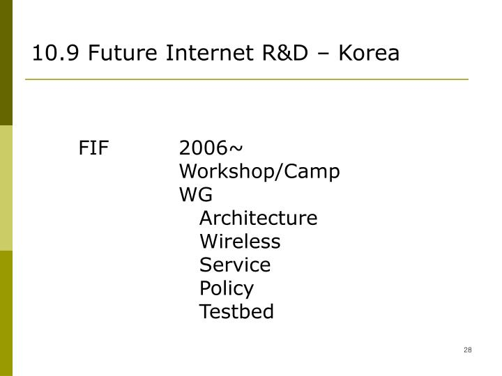 10.9 Future Internet R&D – Korea