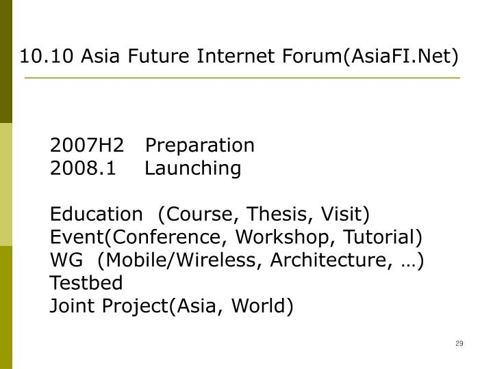 10.10 Asia Future Internet Forum(AsiaFI.Net)