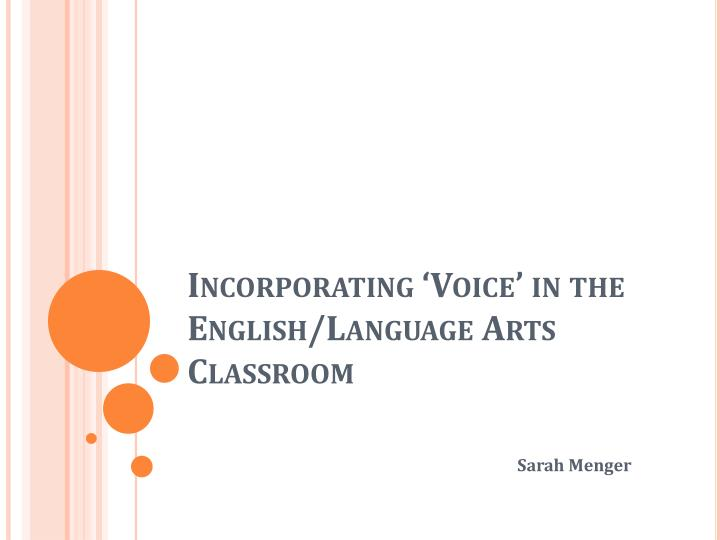 incorporating voice in the english language arts classroom n.