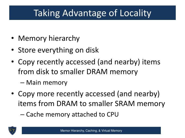 Taking Advantage of Locality