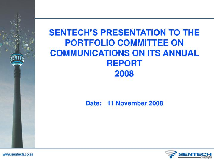 sentech s presentation to the portfolio committee on communications on its annual report 2008 n.