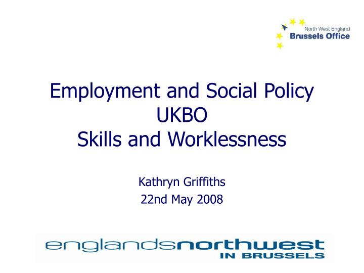 employment and social policy ukbo skills and worklessness n.