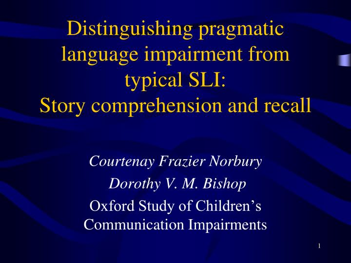 Distinguishing pragmatic language impairment from typical sli story comprehension and recall