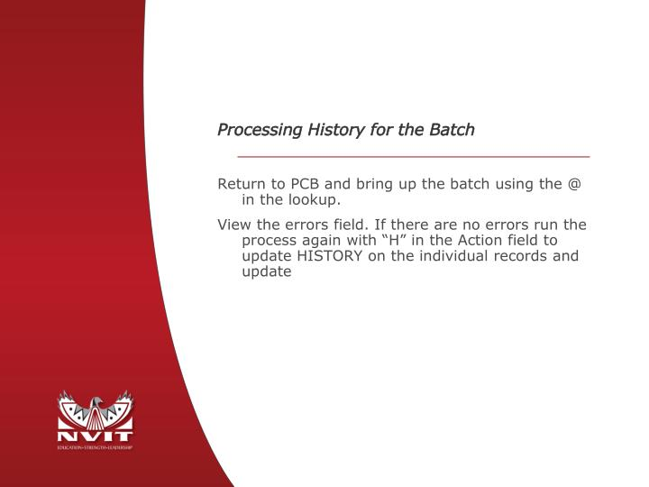 Processing History for the Batch