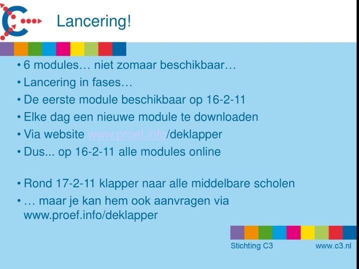 Lancering!
