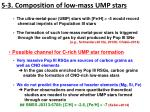 5 3 composition of low mass ump stars