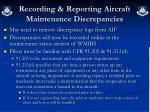 recording reporting aircraft maintenance discrepancies