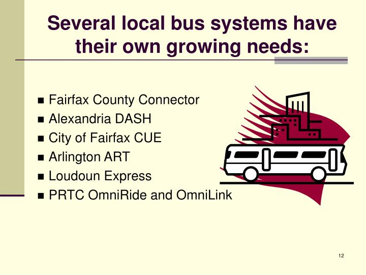 Several local bus systems have their own growing needs:
