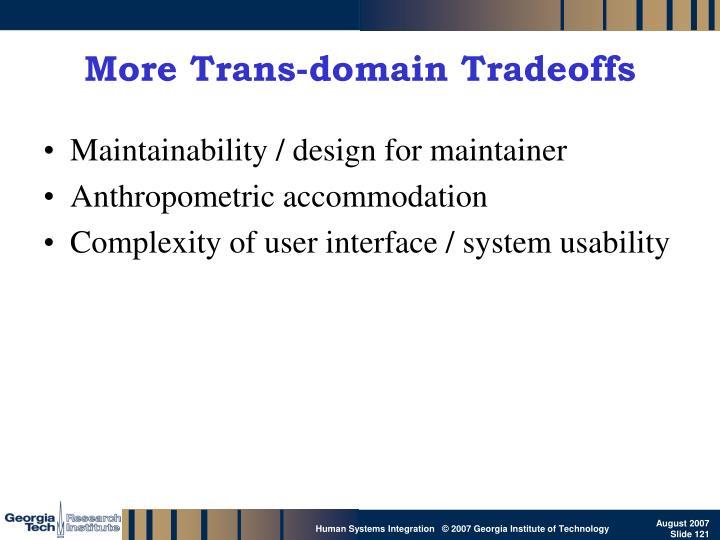 More Trans-domain Tradeoffs