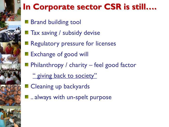 In Corporate sector CSR is still….