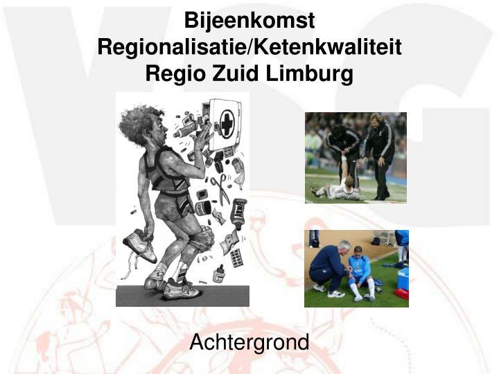 Bijeenkomst regionalisatie ketenkwaliteit regio zuid limburg