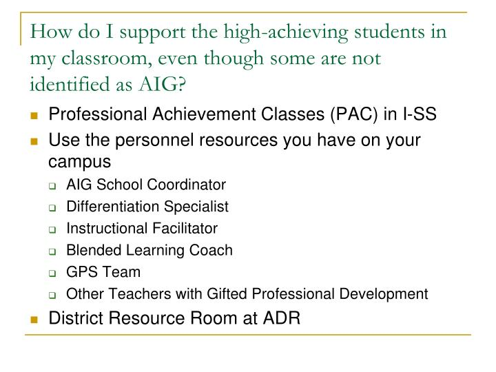 How do I support the high-achieving students in my classroom, even though some are not identified as AIG?