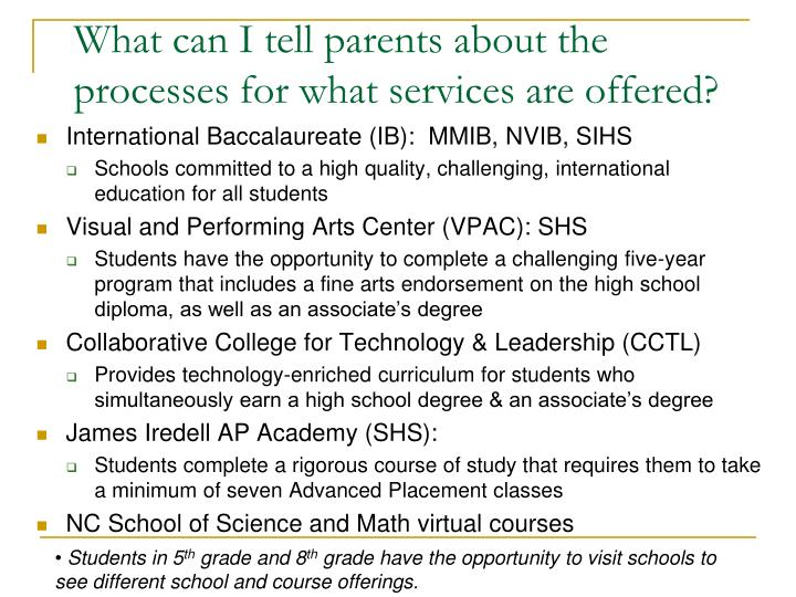 What can I tell parents about the processes for what services are offered?