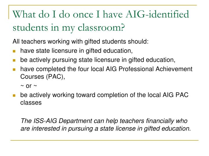 What do I do once I have AIG-identified students in my classroom?