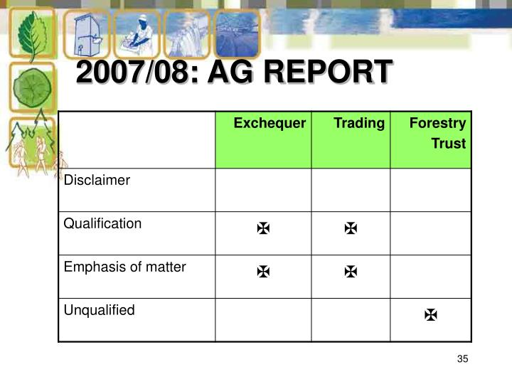 2007/08: AG REPORT
