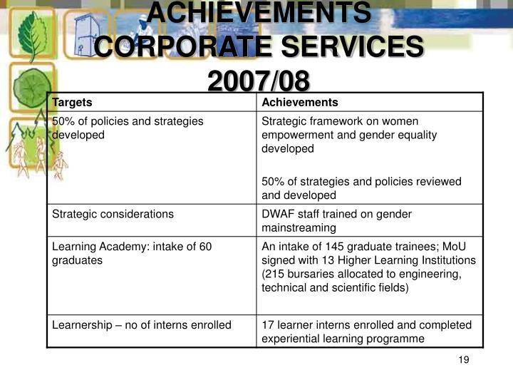 ACHIEVEMENTS CORPORATE SERVICES 2007/08