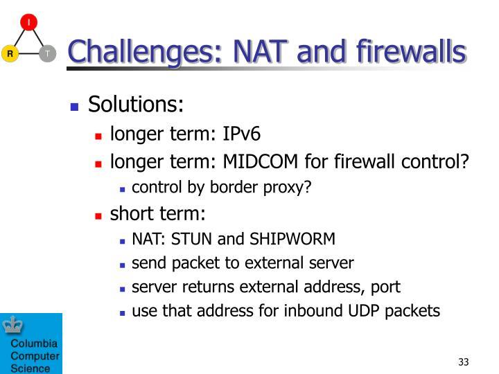 Challenges: NAT and firewalls
