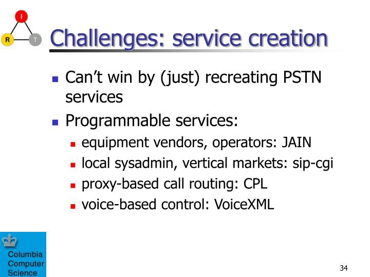 Challenges: service creation