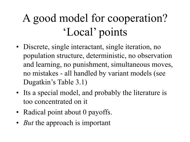 A good model for cooperation?