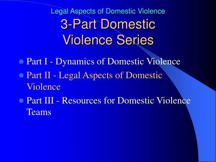 3 part domestic violence series