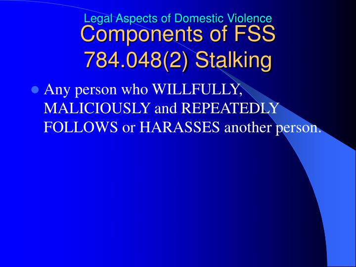 Components of FSS 784.048(2) Stalking