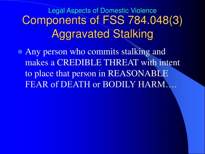 Components of FSS 784.048(3) Aggravated Stalking