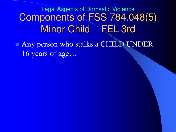 Components of FSS 784.048(5)