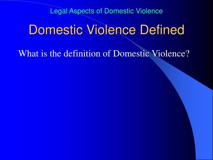 Domestic Violence Defined
