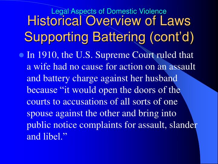 Historical Overview of Laws Supporting Battering (cont'd)