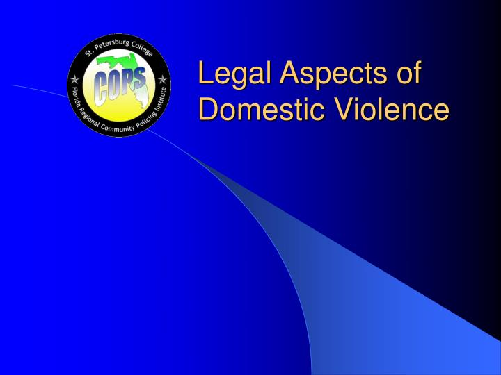 Legal aspects of domestic violence