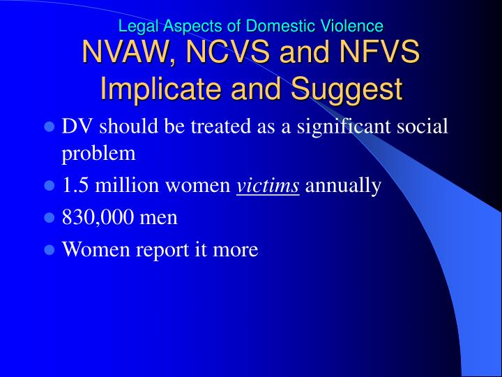 NVAW, NCVS and NFVS Implicate and Suggest