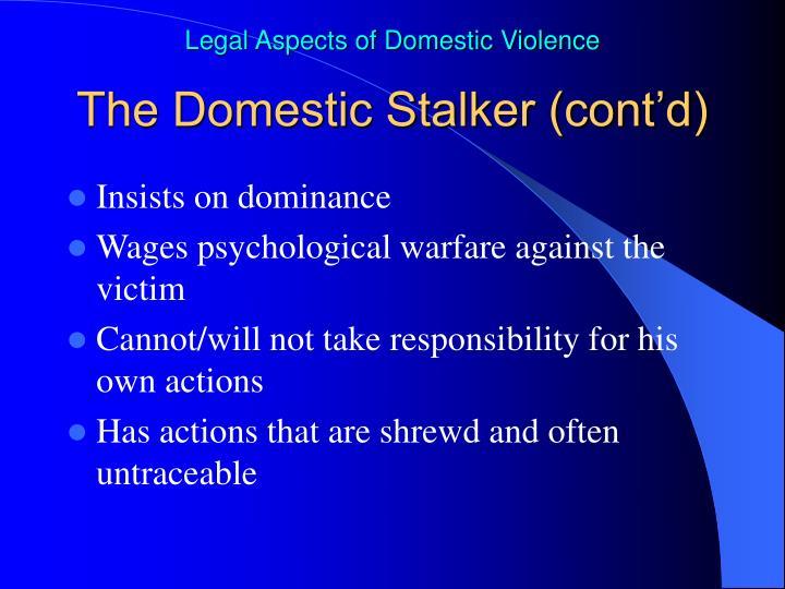 The Domestic Stalker (cont'd)