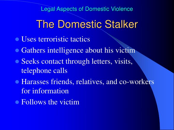 The Domestic Stalker