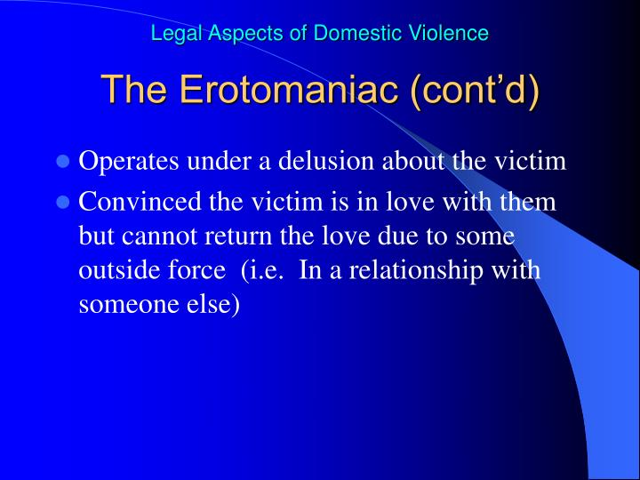The Erotomaniac (cont'd)