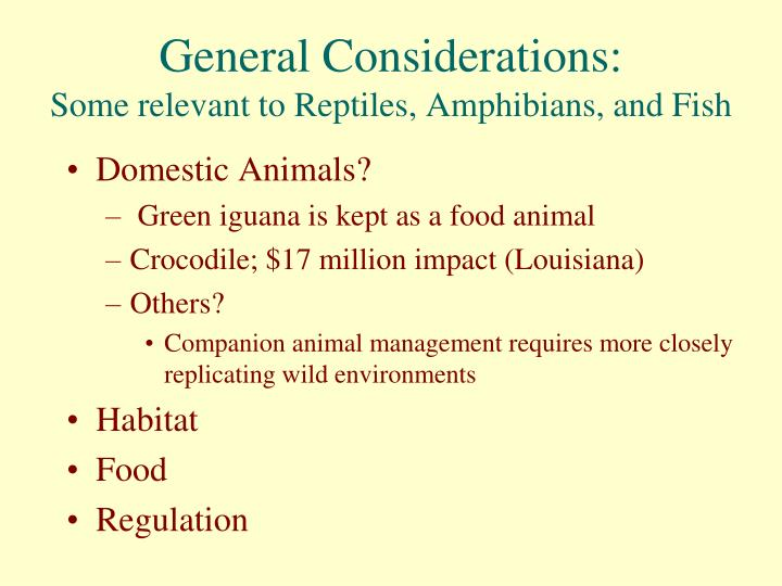 General considerations some relevant to reptiles amphibians and fish