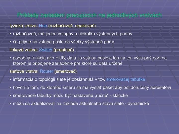 Príklady zariadení pracujúcich na jednotlivých vrstvách