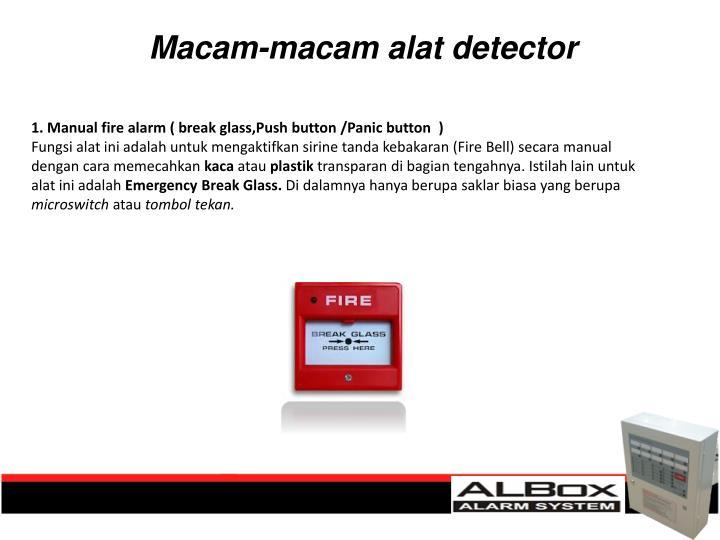 1. Manual fire alarm ( break glass,Push button /Panic button  )