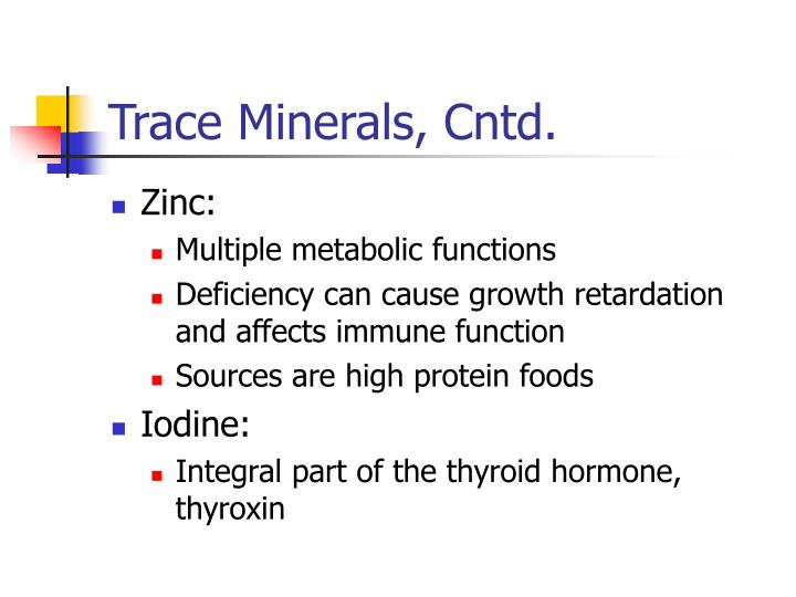 Trace Minerals, Cntd.