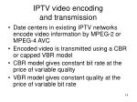 iptv video encoding and transmission