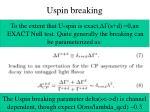 uspin breaking