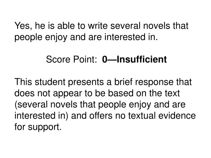 Yes, he is able to write several novels that people enjoy and are interested in.