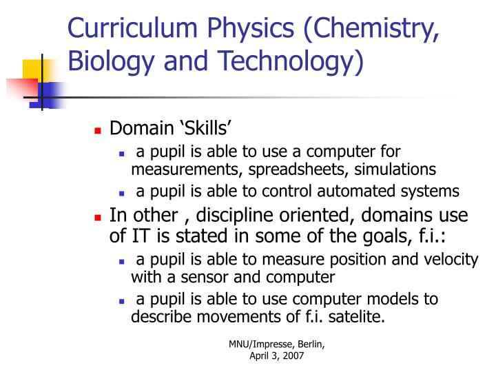 Curriculum Physics (Chemistry,  Biology and Technology)