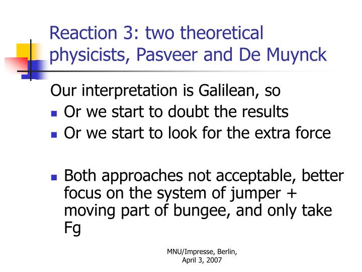 Reaction 3: two theoretical physicists, Pasveer and De Muynck