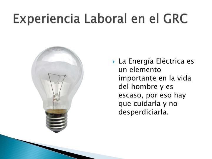 Experiencia Laboral en el GRC