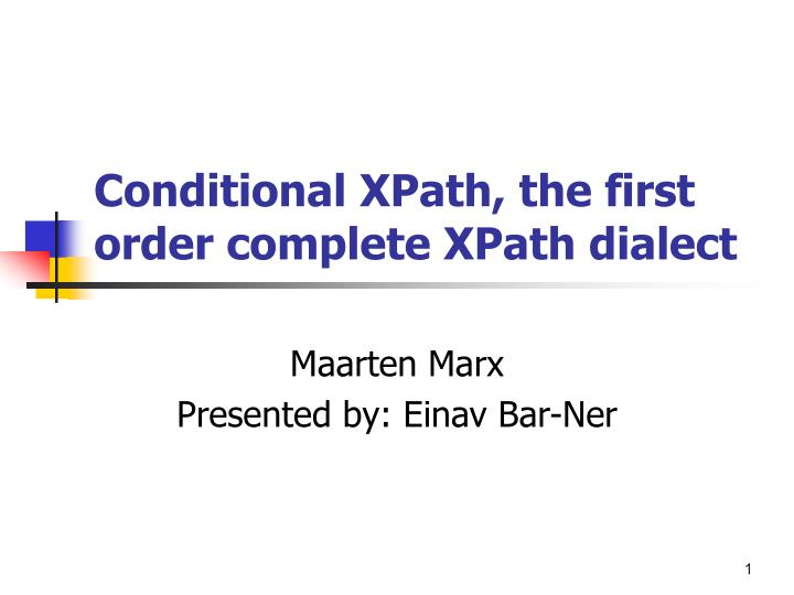 conditional xpath the first order complete xpath dialect n.