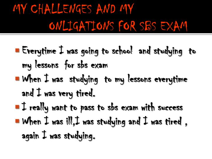 MY CHALLENGES AND MY