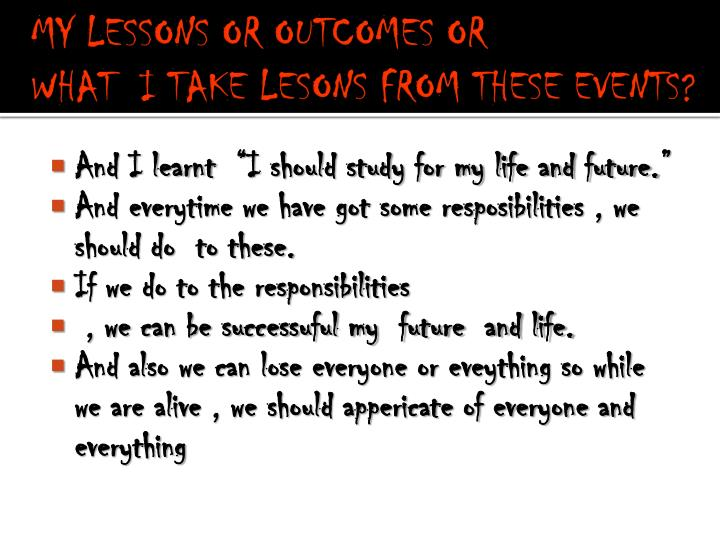 MY LESSONS OR OUTCOMES OR