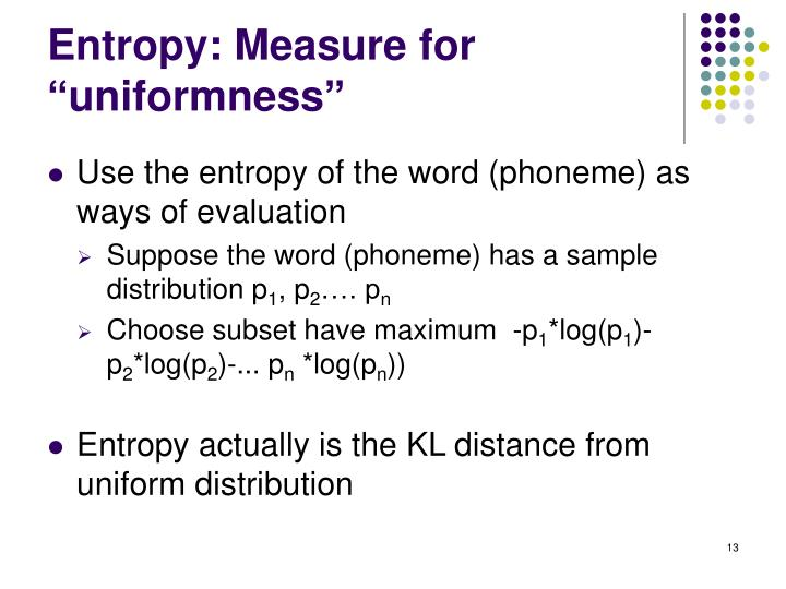 "Entropy: Measure for ""uniformness"""