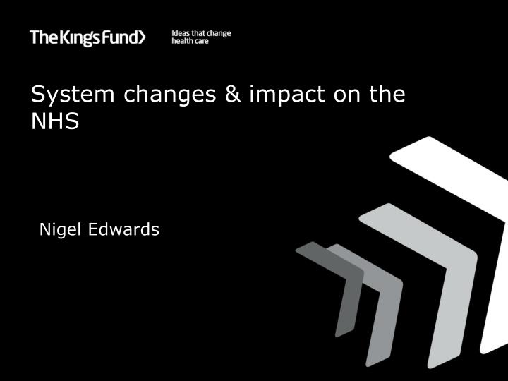 system changes impact on the nhs n.
